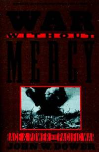 War Without Mercy : Race and Power in the Pacific War by John Dower - Paperback - 1987 - from ThriftBooks (SKU: G0394751728I3N00)