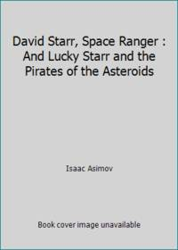David Starr, Space Ranger : And Lucky Starr and the Pirates of the Asteroids
