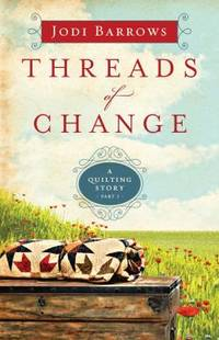 image of Threads of Change : A Quilting Story (Part 1)