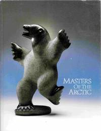 Masters of the Arctic  An Exhibition of Contemporary Inuit Masterworks