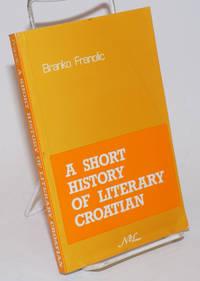 A Short History of Literary Croatian