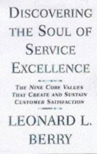 Discovering the Soul of Service: The Nine Drivers of Sustainable Business Success