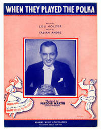 When They Played the Polka / 1938 Vintage Sheet Music (Lou Holzer and Fabian Andre). Featured by Freddie Martin. Sorokin cover.