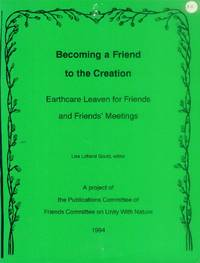 image of Becoming a Friend to the Creation: Earthcare Leaven for Friends and Friends' Meetings