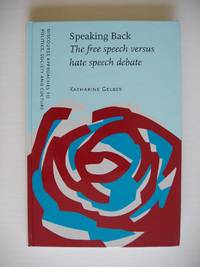 Speaking Back  -  The Free Speech Versus Hate Speech Debate