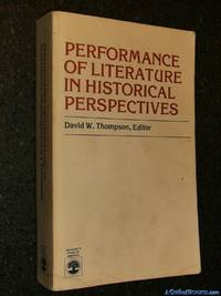 Performance of Literature in Historical Perspectives
