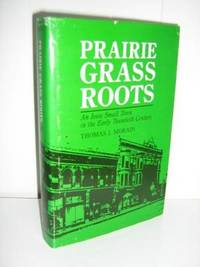 Prairie Grass Roots by  Thomas J Morain - 1st Edition - 1988 - from Brass DolphinBooks (SKU: 4530)