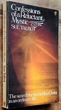 image of CONFESSIONS OF A RELUCTANT MYSTIC The Search For The Hidden Christ In An Ordinary Life