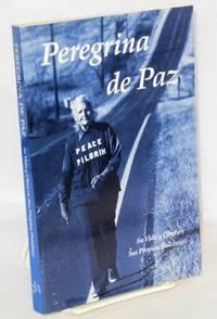 Peregrina De Paz: Su Vida Y Obra En Sus Propias Palabras