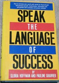 SPEAK THE LANGUAGE OF SUCCESS - 1ST. EDITION-SIGNED BY AUTHORS