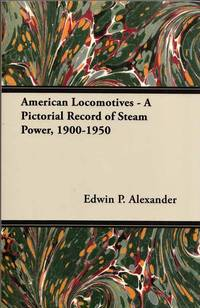 image of American Locomotives - A Pictorial Record of Steam Power, 1900-1950