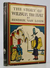 The Story of Wilbur the Hat:; Being a True Account of the Strange Things Which Sometimes Happen...