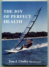 The Joy of Perfect Health: The reason and the ultimate cure for all diseases -- Cure yourself forever!