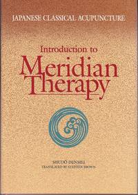 Japanese Classical Acupuncture.  Introduction to Meridian Therapy  [Signed, 1st English Edition]