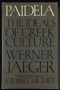 Paideia: The Ideals of Greek Culture, Volume I: Archaic Greece; The Mind of Athens (Second Edition) by Jaeger, Werner; Highet, Gilbert (trans) - 1969