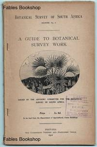 A GUIDE TO BOTANICAL SURVEY WORK.