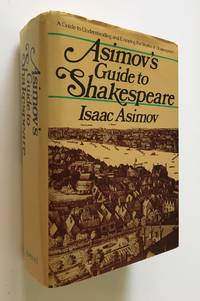 image of Asimov's Guide to Shakespeare A Guide to Understanding and Enjoying the  Works of Shakespeare