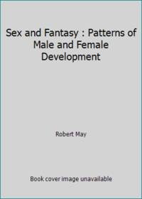 Sex and Fantasy : Patterns of Male and Female Development