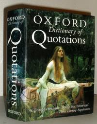 The Oxford Dictionary of Quotations, Sixth Edition by Elizabeth Knowles (Editor) - Hardcover - 6th Edition - 2004 - from Washburn Books and Biblio.com