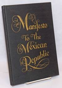 The Manifesto to the Mexican Republic; foreword by Jos. A. Sullivan