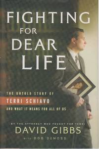 image of Fighting for Dear Life The Untold Story of Terri Schiavo and What it Means  for all of Us