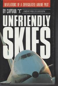 Unfriendly Skies: Revelations of a Deregulated Airline Pilot [Hardcover]
