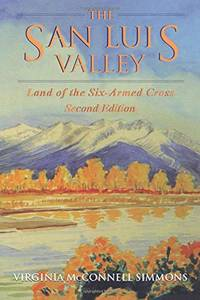 The San Luis Valley: Land of the Six-Armed Cross