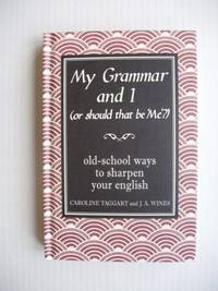 image of My Grammar and I  (or Should That be 'Me')  -  Old-School Ways to Sharpen Your English