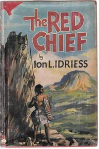image of The Red Chief : As Told By The Last Of His Tribe.