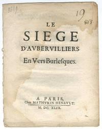 Le siege d'Aubervilliers. En vers burlesques.