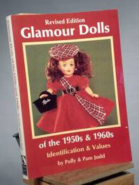 Glamour Dolls of the 1950s and 1960s: Identification & Values, Revised Edition