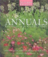 Annuals - Yearly Classics for the Contemporary Garden (Antique Flowers Series)