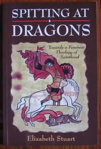 Spitting at Dragons: Towards a Feminist Theology of Sainthood