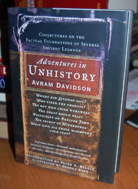 Adventures in Unhistory: Conjectures on the Factual Foundations of Several Ancient Legends.
