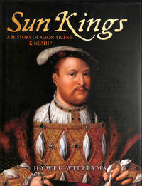 The Sun Kings: A History of Magnificent Kingship