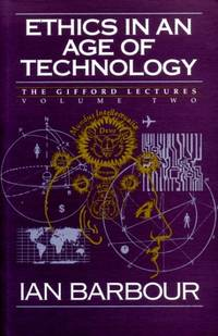 ETHICS IN AN AGE OF TECHNOLOGY, The Gifford Lectures 1989-1991, volume 2