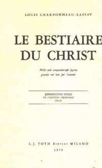 Le bestiaire du christ / mille cent cinquante figures gravées sur bois par l'auteur