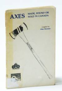 Axes Made, Found or Sold in Canada