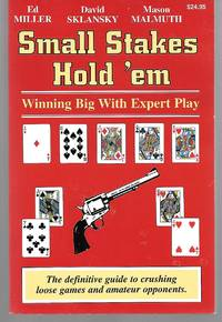 Small Stakes Hold'em ( Winning Big With Expert Play )