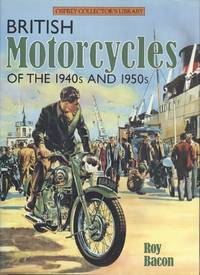 British Motor Cycles of the 1940s and 1950s