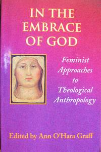 image of In the Embrace of God. Feminist Approaches to Theological Anthropology
