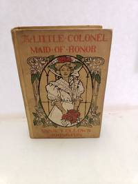 The Little Colonel : Maid of Honor