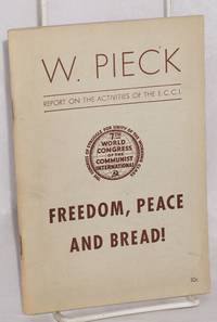 image of Freedom, Peace and bread! The activities of the Executive Committee of the Communist International