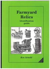 FARMYARD RELICS Indentification Guide