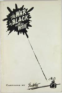 image of THE WAR IN BLACK WITH WHITE. Compiled and edited by Byron S. Stephens. [Cover subtitle: Cartoons by Geo White]