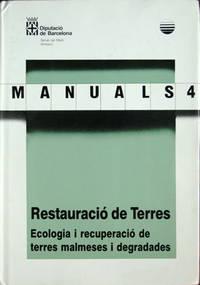 Restauracio de terres: ecologia i recuperacio de teres malmeses i degradades
