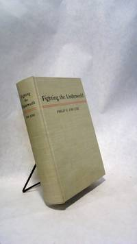 Fighting the Underworld by  Philip S VAN CISE - Hardcover - Second Edition - 1936 - from Horizon Books and Biblio.com