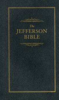 image of Jefferson Bible: The Life and Morals of Jesus of Nazareth