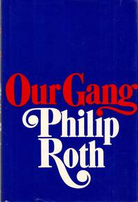 Our Gang (Starring Tricky and His Friends) by  Philip ROTH - 1st Edition - 1971 - from Adelaide Booksellers (SKU: BIB308350)