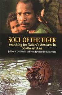 Soul of the tiger: searching for nature's answer in southeast Asia by  P.S  J.A. & Sochaczewski - 1st edition - 1988 - from Acanthophyllum Books and Biblio.com